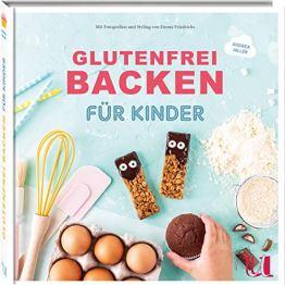 Glutenfrei Backen für Kinder: Geburtstagskuchen, Muffins, Waffeln & Pizza | Glutenfreie Backrezepte bei Zöliakie und Glutenunverträglichkeit | Grundteige und Infos zu glutenfreier Ernährung - 1