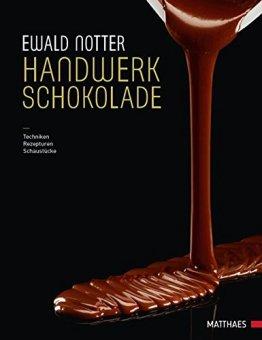 Handwerk Schokolade: Techniken - Rezepturen - Schaustücke - 1