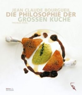 Jean Claude Bourgueil - Die Philosophie der Grossen Küche - 1