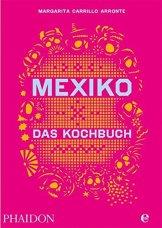 Mexiko-Das Kochbuch: Die Bibel der mexikanischen Küche - 1