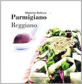 Parmigiano reggiano by Massimo Bottura(1905-06-28) - 1
