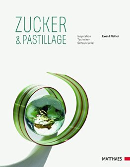 Zucker & Pastillage: Inspirationen, Techniken, Schaustücke - 1