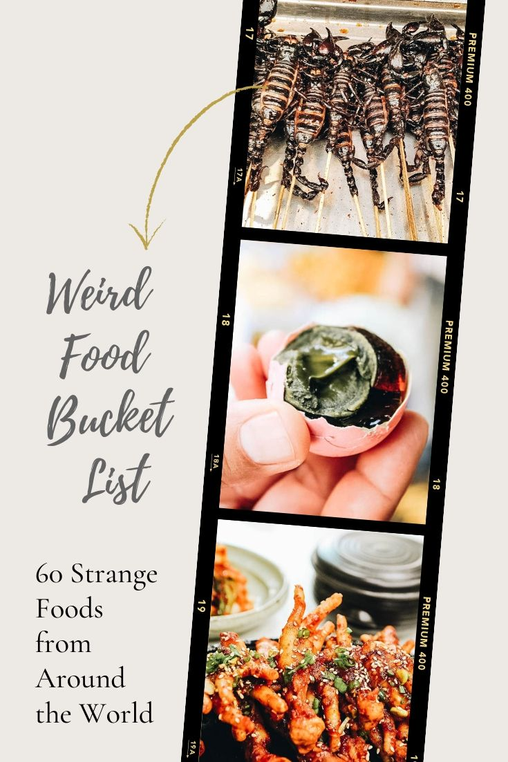 Weird Food Bucket List: Strange Foods to Try From Around the World