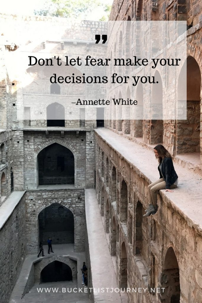 Don't let fear make your decisions for you | 200 Best Travel Quotes: Sayings to Inspire You to Explore The World
