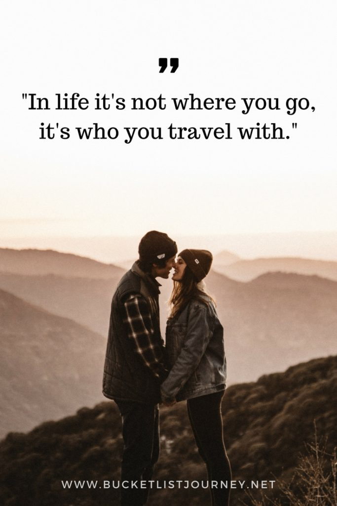 """""""In life it's not where you go, it's who you travel with."""" 