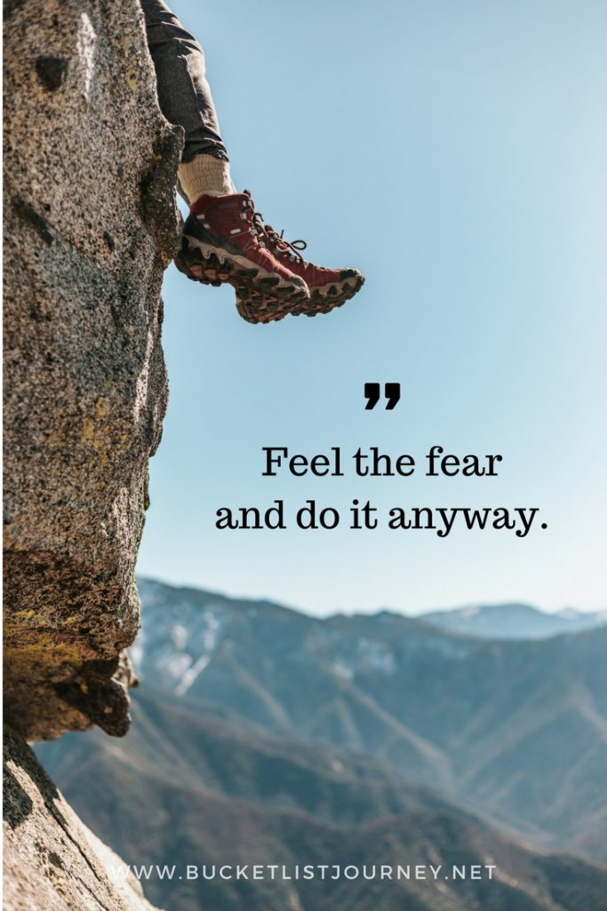 Feel the Fear and do it anyway | 200 Best Travel Quotes: Sayings to Inspire You to Explore The World