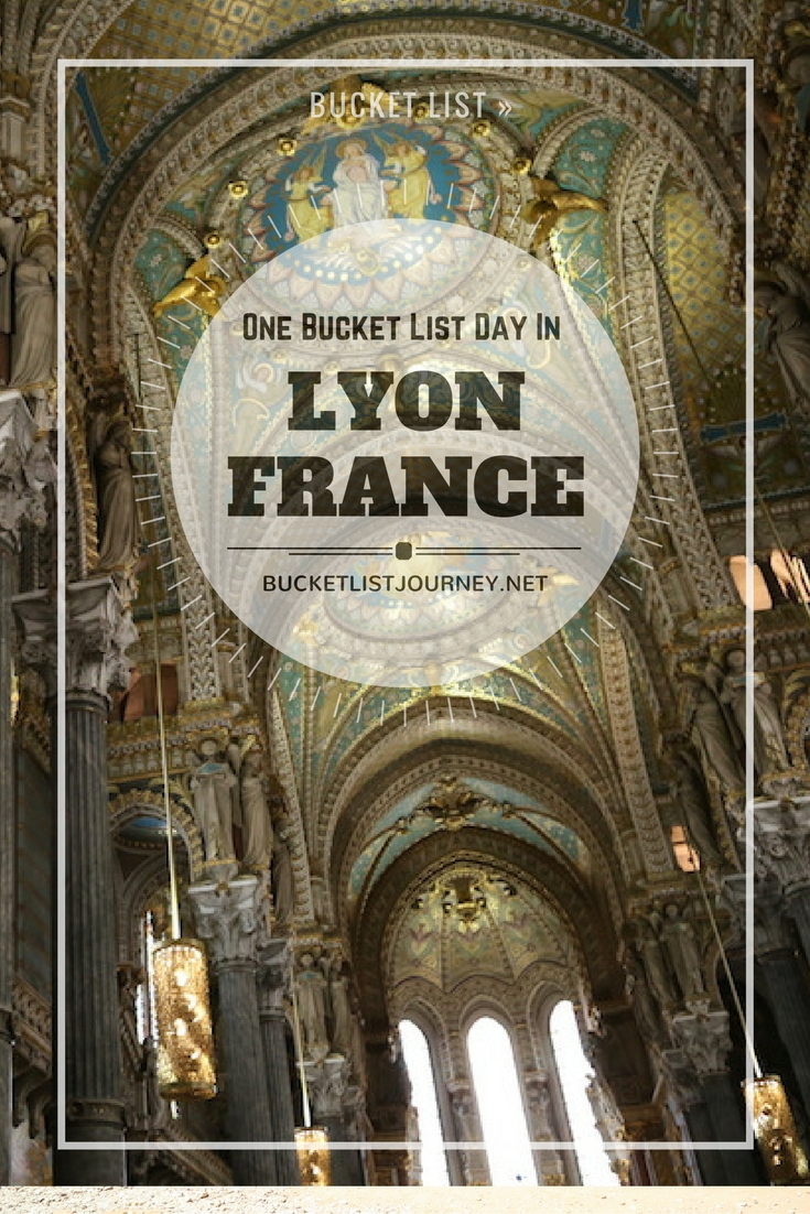 Bucket List Things to do in Lyon France