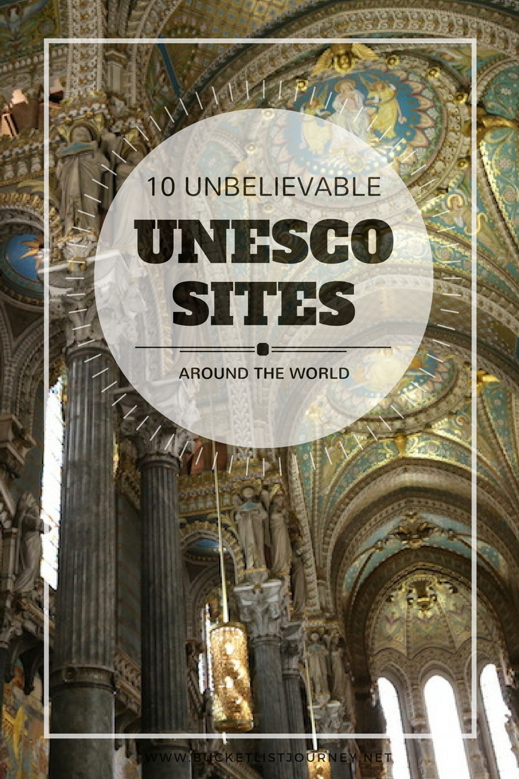 Top Historical Places: 10 UNESCO World Heritage Sites Around the World