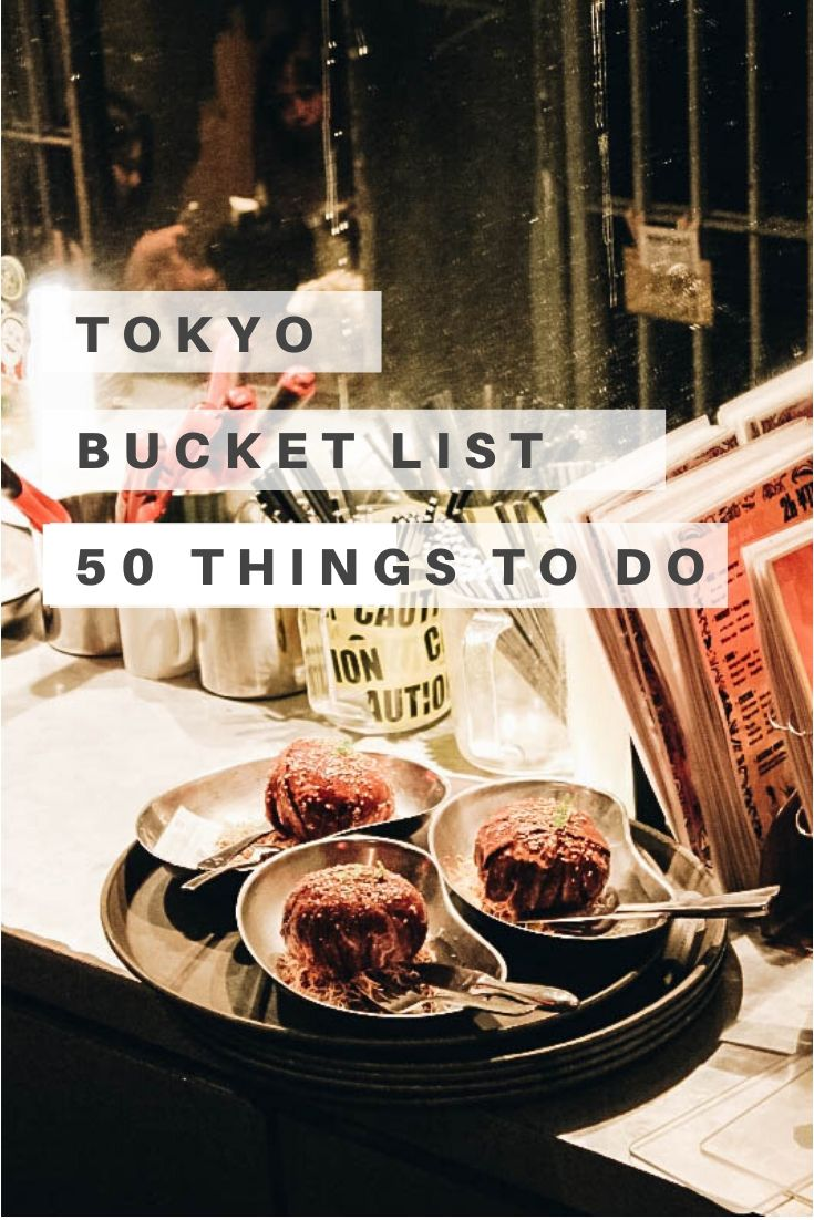 Best Tokyo Bucket List: 50+ Top Things To Do, Places to Visit and Attractions in Japan's Coolest City