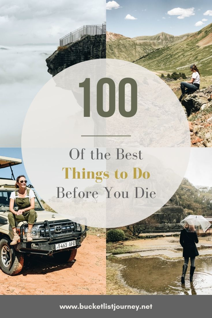 A Crazy Long Life List of the Best 100 Things To Do Before You Die