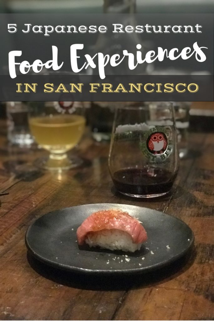 5 Must-Do Japanese Restaurant Foodie Experiences in San Francisco | Sushi & Beyond