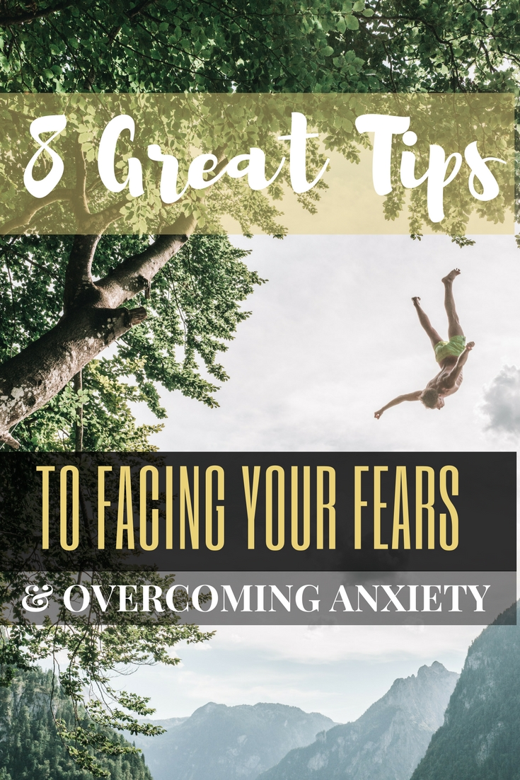 Overcoming Anxiety to Live Your Dream: 8 Tips to Facing Your Fears