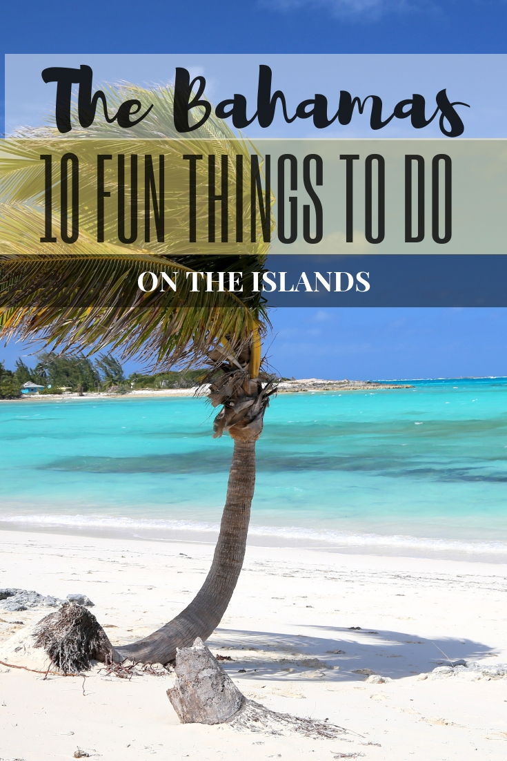 Bahamas Bucket List: 10 Best Things to do and Top Attractions on the Islands