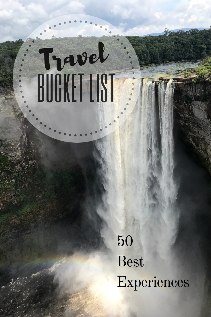 Ultimate Travel Bucket List: 50 Best Experiences, Ideas & Must See Destinations Around the World