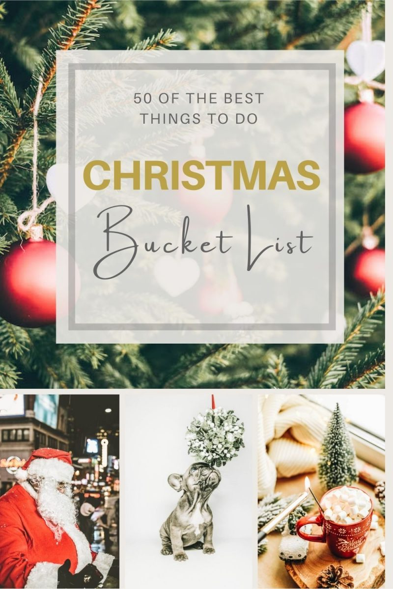 Christmas Bucket List 50 Fun Holiday Activities Festive Things To Do
