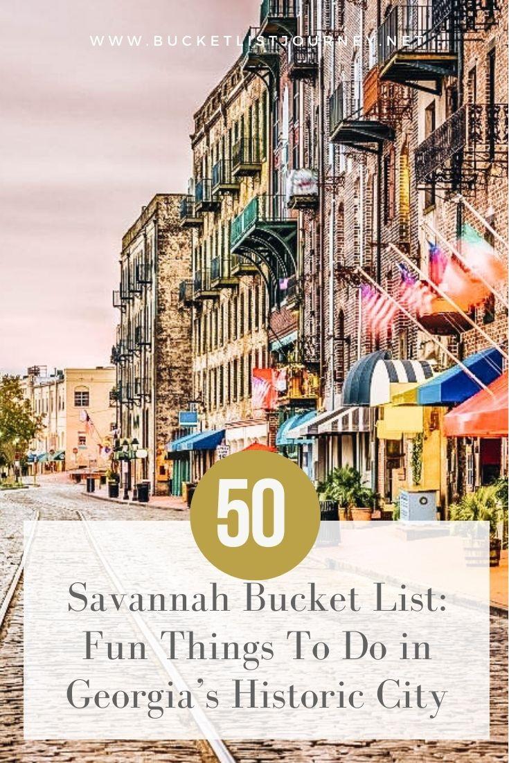 Savannah Bucket List: 50 Fun Things To Do in Georgia's Historic City