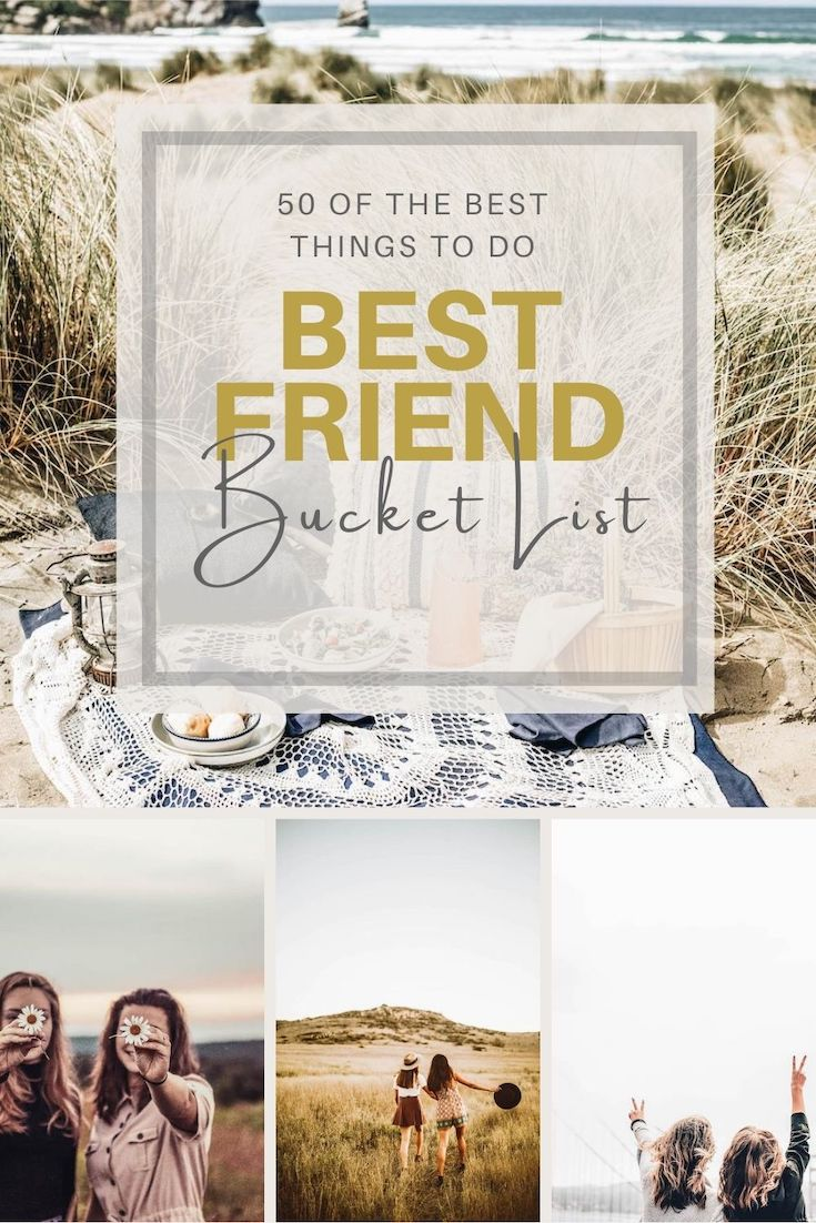 The Ultimate Best Friend Bucket List: Goals & Fun Things to Do With Your BFF