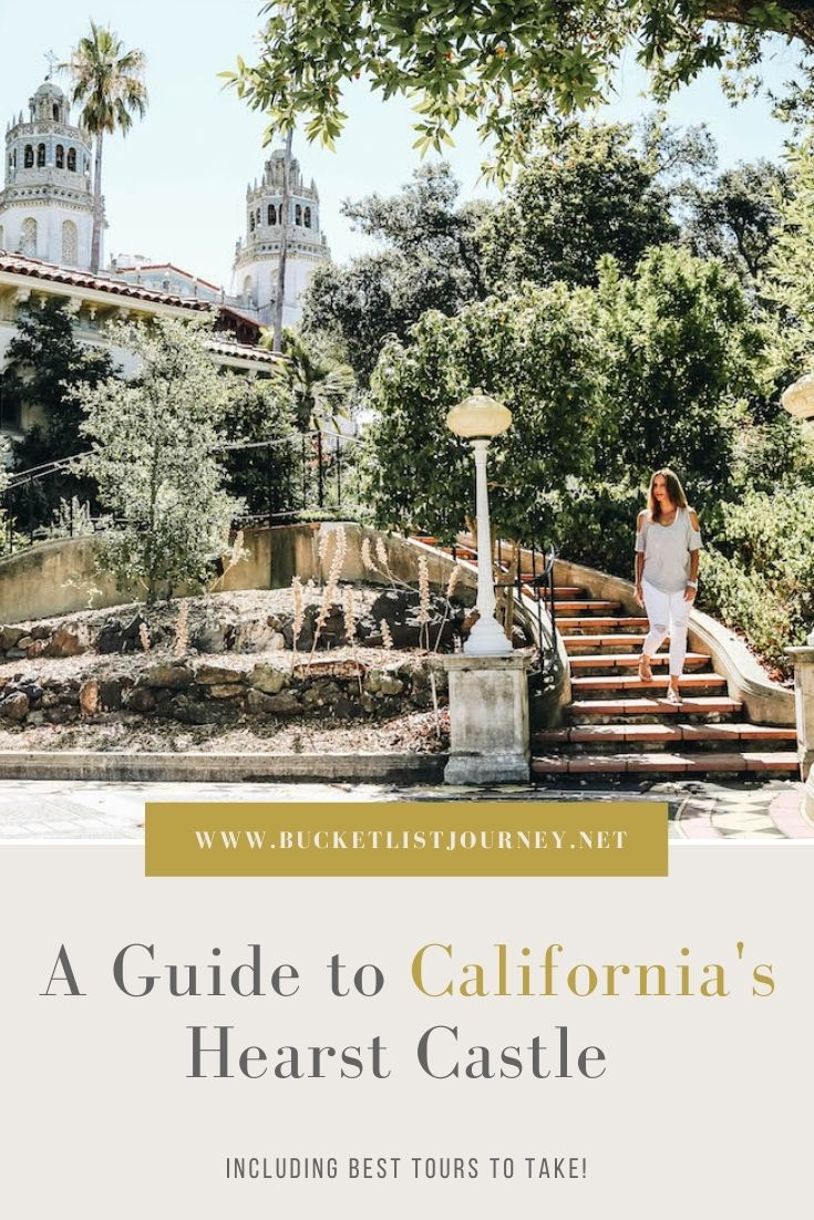 A Guide to California's Heart Castle Mansion Including the Best Tours to Take