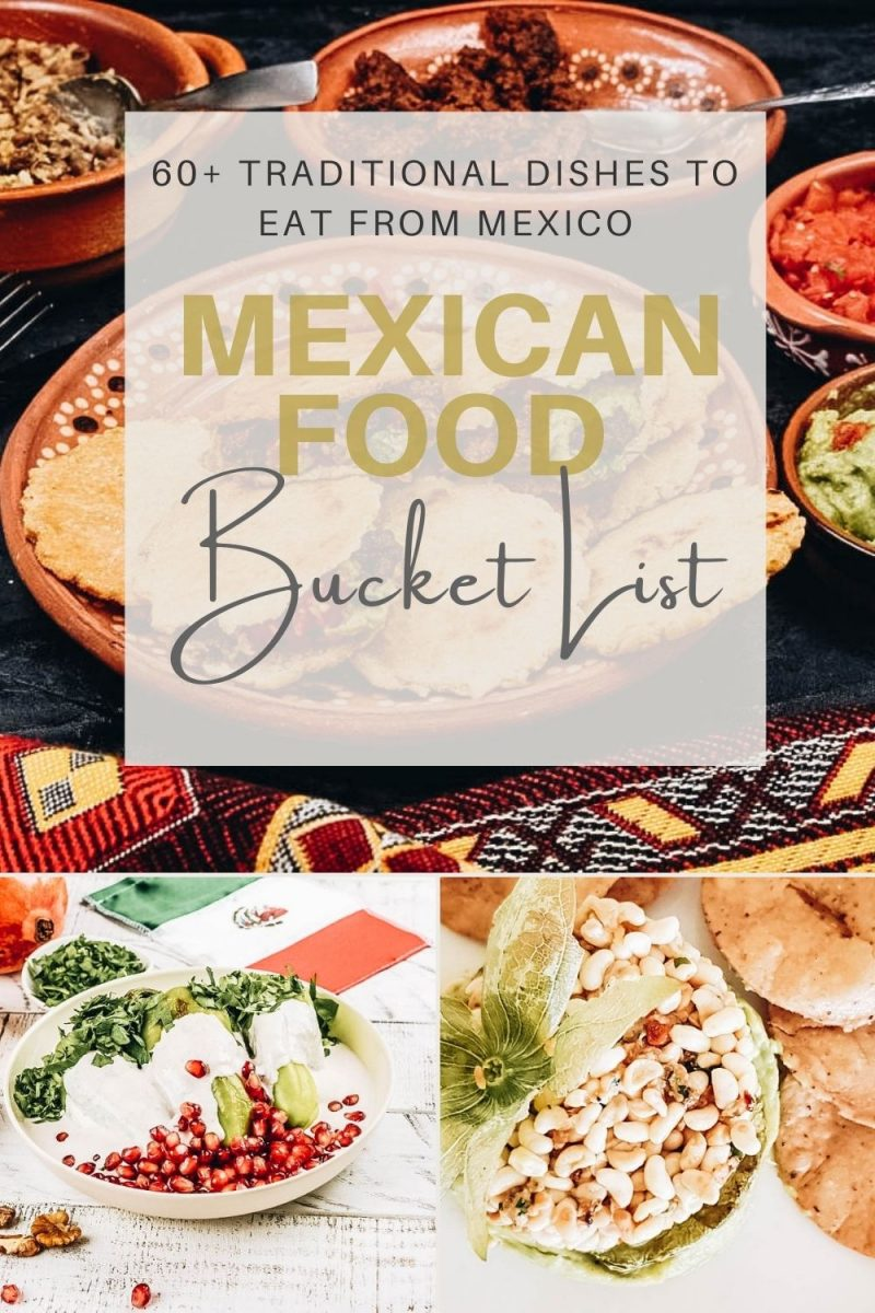 Mexican Food Bucket List: 60+ Traditional Dishes to Eat from Mexico