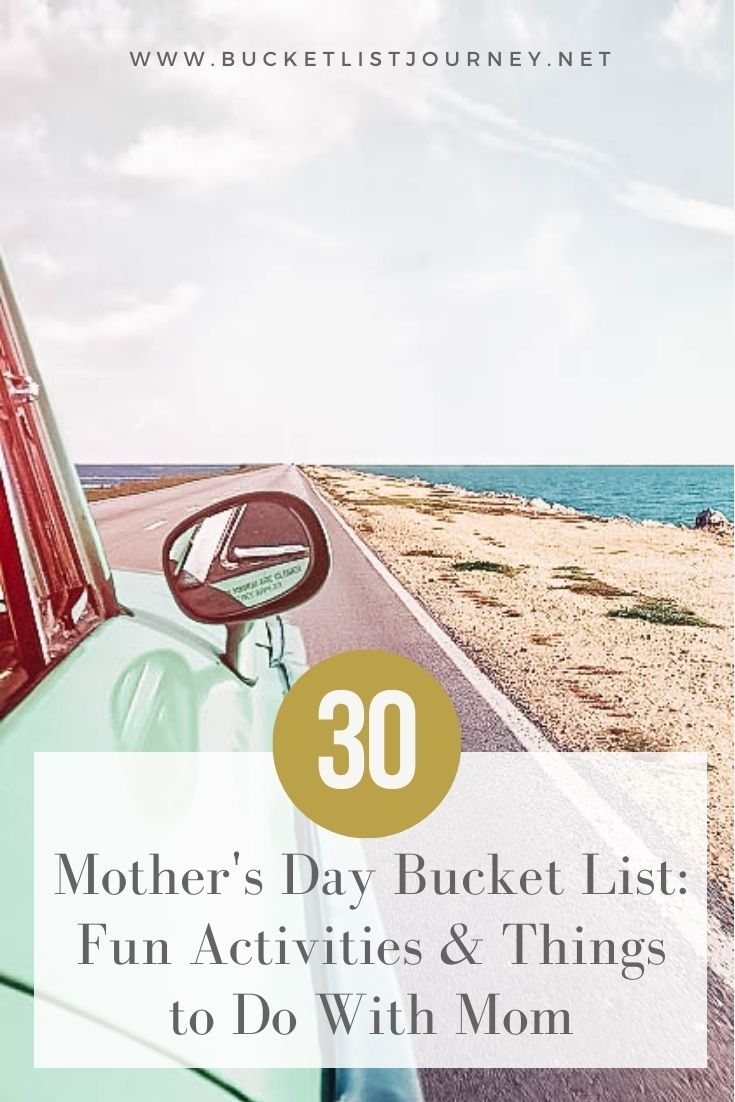 Mother's Day Bucket List: 30 Fun Activities & Things to Do With Mom