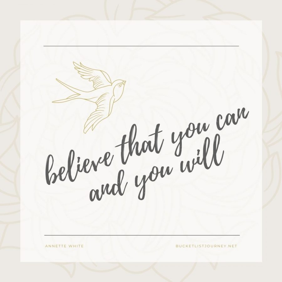 Believe that you can and you will.