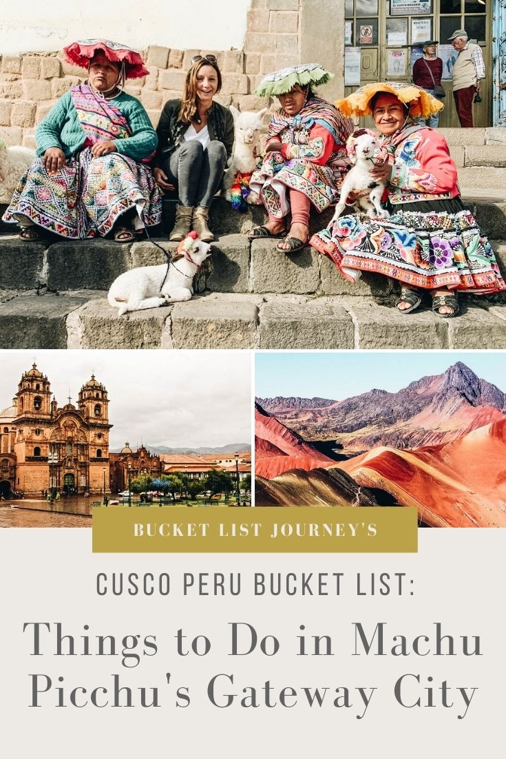 The Best Activities, Places to See and Things to Do in Cusco Peru: Machu Picchu's Gateway City