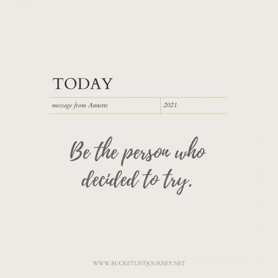 Be the person who decide to try