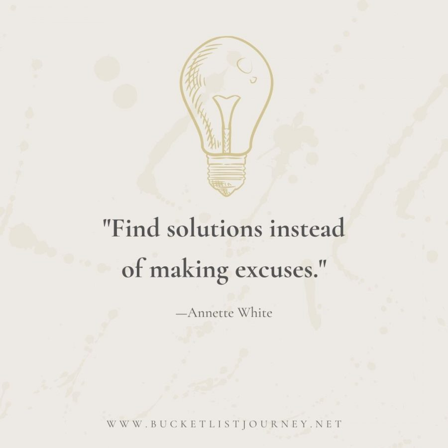 Find solutions instead of making excuses