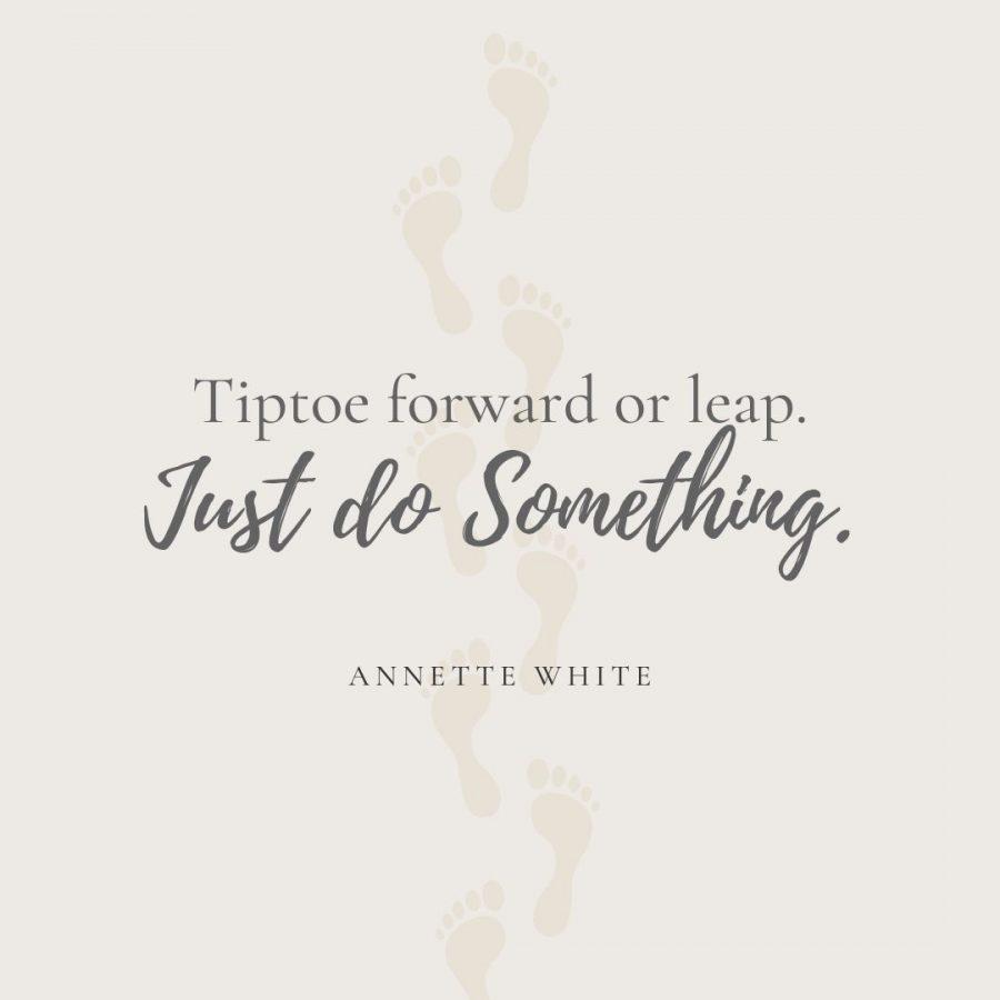 Tiptoe forward or leap. Just do something