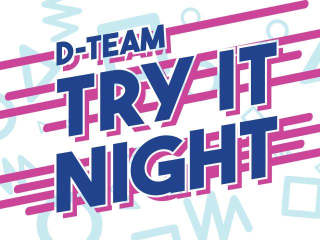 D-Team Try It Night