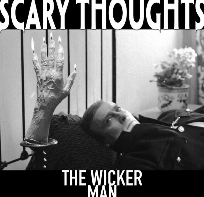 Scary Thoughts Of The Wicker Man