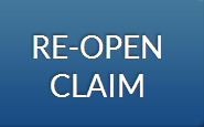 Re – Open Claim File