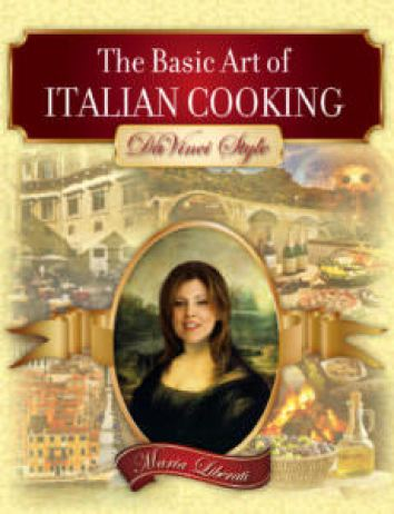 The Basic Art of Italian Cooking with Maria Liberati