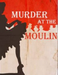 Murder at the Moulin