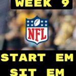 NFL: Fantasy Football Week Nine Start 'Em 'n' Sit 'Em