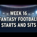 NFL: Fantasy Football Week 16 Start 'Em 'n' Sit 'Em