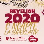 O noapte la superlativ! Revelion 2020 Parcul Titan, 31 decembrie, ORA 20.00