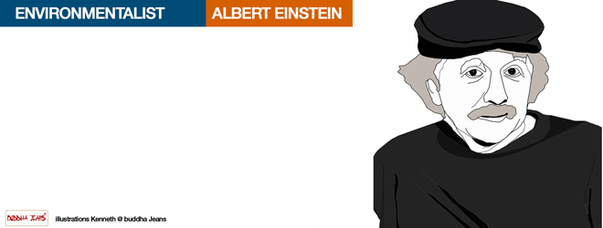 Albert Einstein The greatest environmentalist of all time