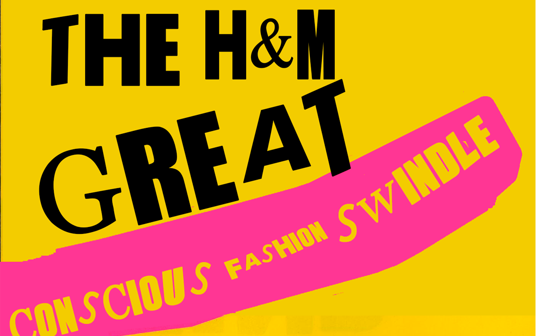 The great H&M conscious fashion swindle?