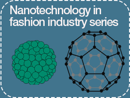 Nanotechnology in Fashion Industry Series