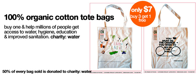 Buy a brand new organic cotton bag and help us fund water projects for charity: water