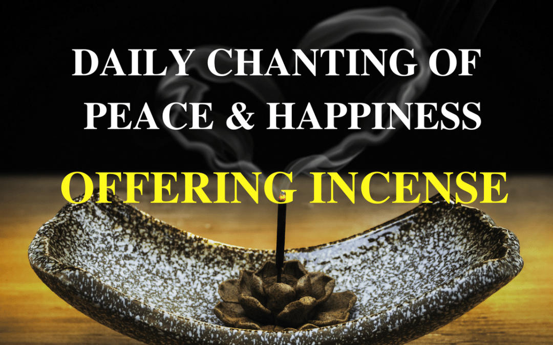 Buddhist Daily Chanting of Peace and Happiness – Offering Incense