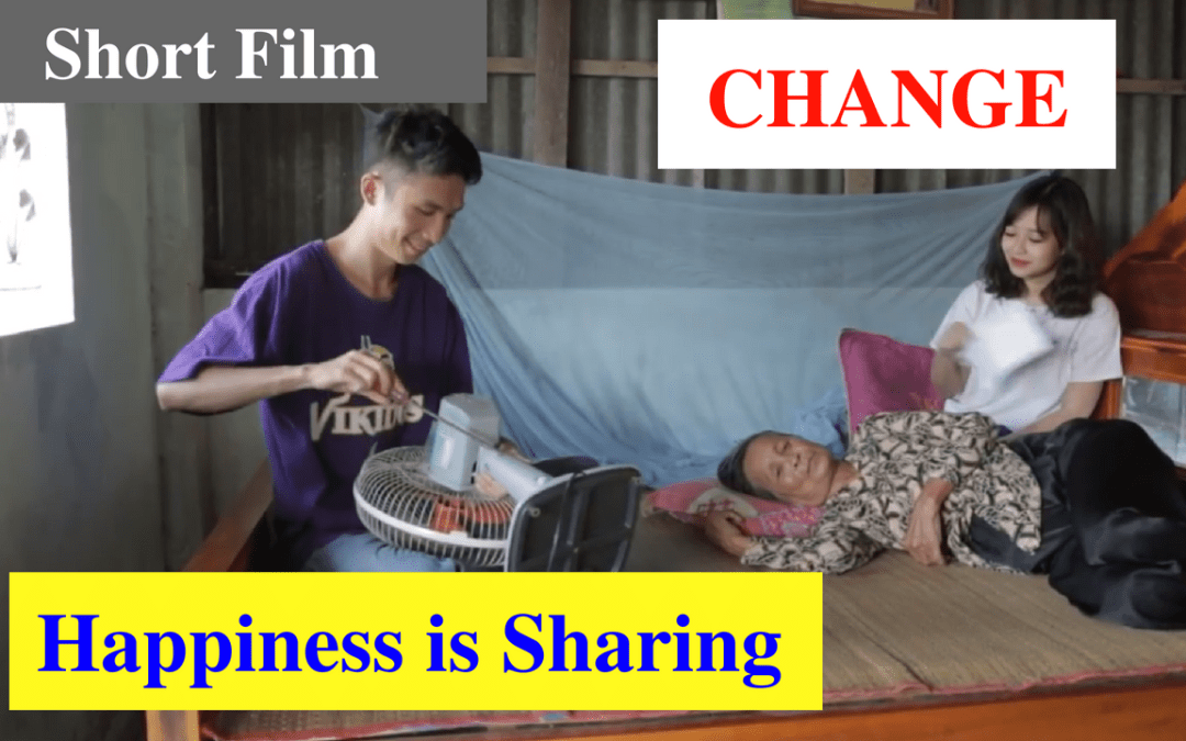 Inspirational short film: CHANGE – Happiness is Sharing