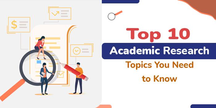 sa_1630472567_Top-10-Academic-Research-27-AUG