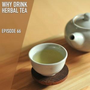 Why Drink Herbal Teas