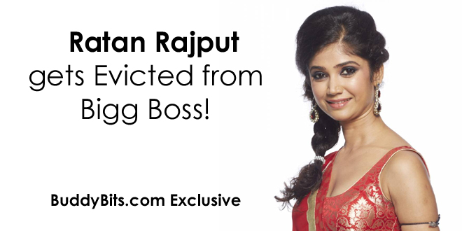 Ratan Rajput gets eliminated from Bigg Boss 7!