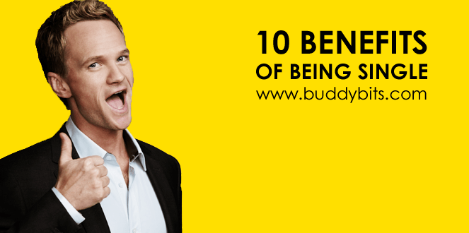 10 Benefits of Being Single!