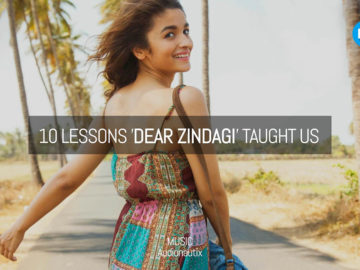 10 Life Lessons Dear Zindagi Taught Us