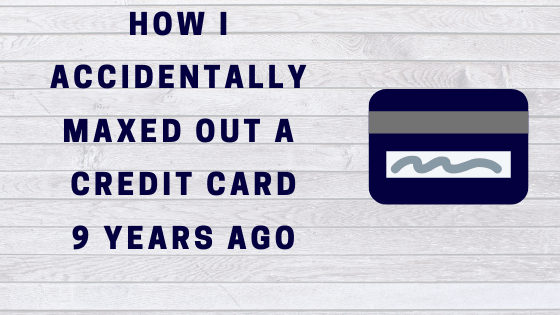 I Maxed Out My Credit Card on Accident – Why It's Important to Check Online Banking