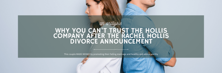 Why You REALLY Can't Trust The Hollis Company After Rachel Hollis & Dave Hollis Divorce was Shared